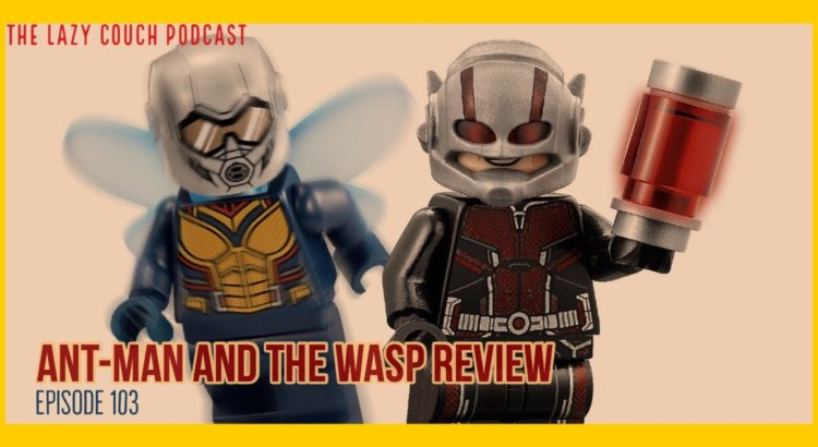 103: Ant-Man And The Wasp Review - Naked Tech Podcast