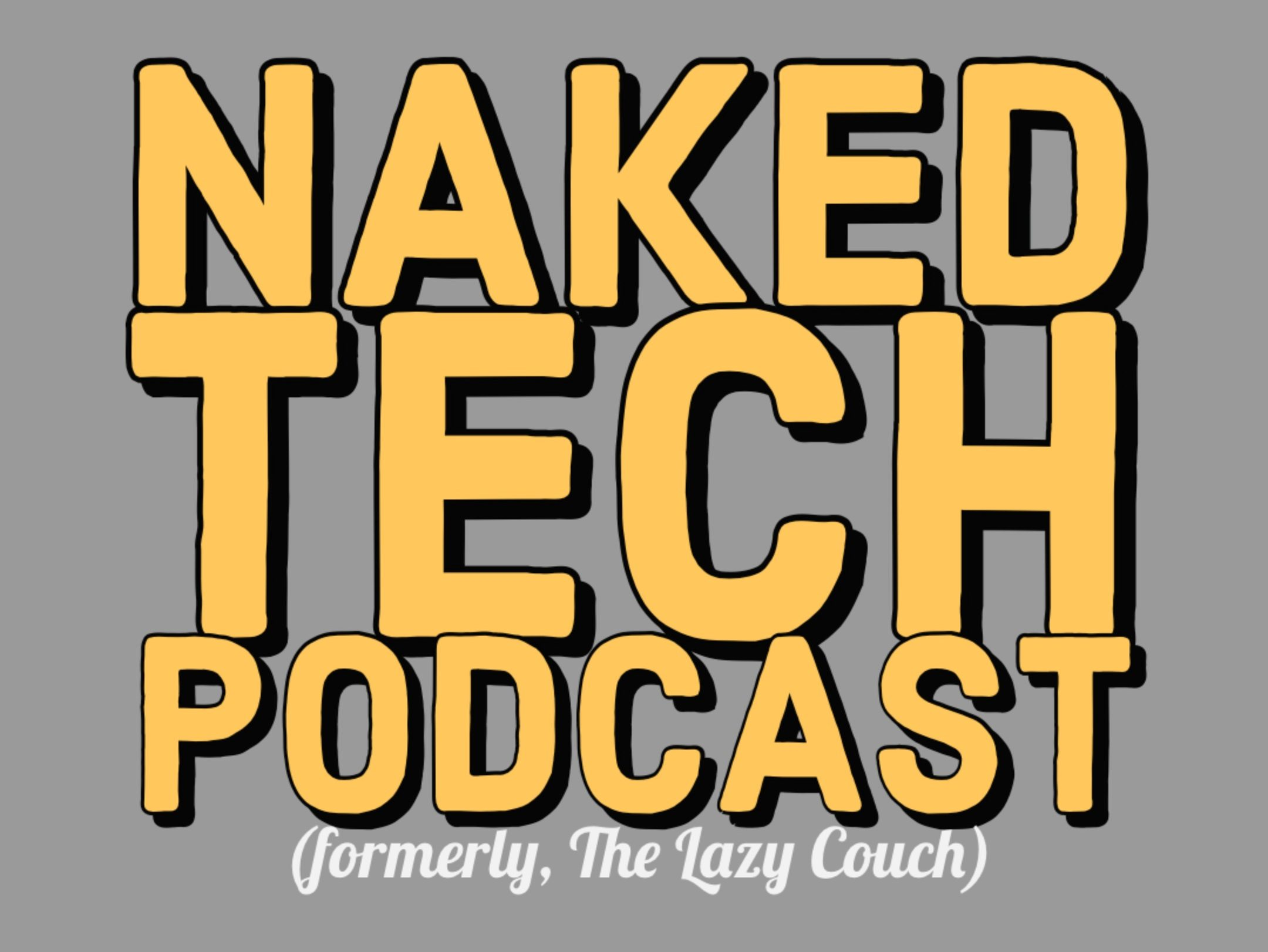 Naked Tech Podcast